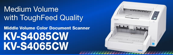 Medium Volume with ToughFeed Quality - Middle Volume Color Document Scanner KV-S4085CW / S4065CW