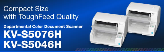 Compact Size with ToughFeed Quality - Departmental Color Document Scanner KV-S5076H / KV-S5046H