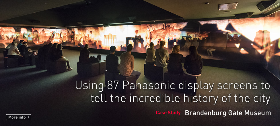 Using 87 Panasonic display screens to tell the incredible history of the city. New Case Study: Brandenburg Gate Museum